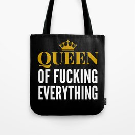 QUEEN OF FUCKING EVERYTHING (BLACK) Tote Bag