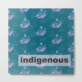 Indigenous. Metal Print