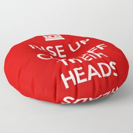 Rise Up and Cut Off Their Heads Floor Pillow