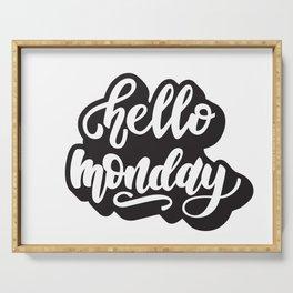 hello, Monday Serving Tray