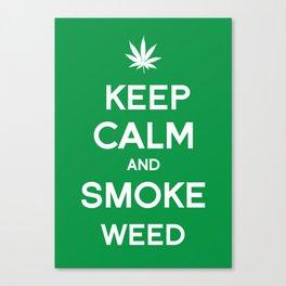 Keep Calm and Smoke Weed Canvas Print