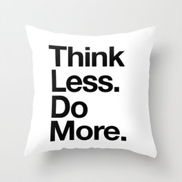 Think Less Do More inspirational wall art black and white typography poster design home decor Throw Pillow