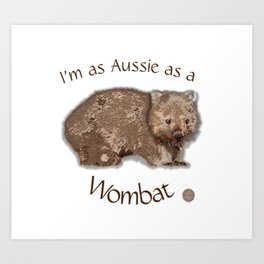Aussie Wombat Design by Chrissy Wild Art Print