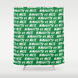 naughty or nice on green Shower Curtain
