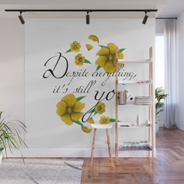Despite Everything Wall Mural