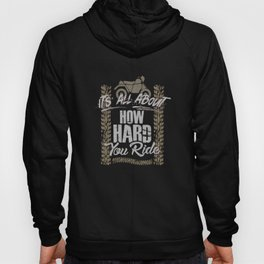 It's All About How Hard You Ride Off-Roading Hoody