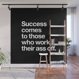 Success Comes to Those Who Work Their Ass Off inspirational wall decor in black and white Wall Mural