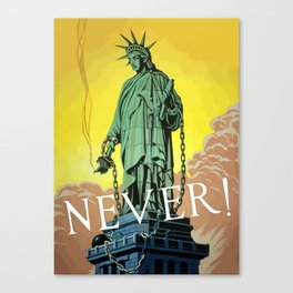 Lady Liberty In Chains -- Never  Canvas Print