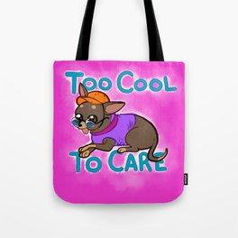 Too Cool To Care Tote Bag