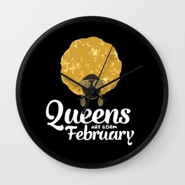 White Queens Are Born In february Wall Clock