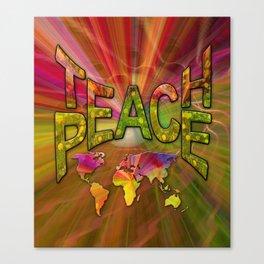 Teach Peace Canvas Print