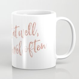 Eat well, travel often - rose gold quote Coffee Mug