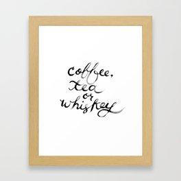 Coffee Tea or Whiskey Framed Art Print