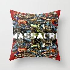 MASSACRE Throw Pillow