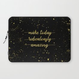 TEXT ART GOLD Make today ridiculously amazing Laptop Sleeve