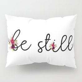 Be Still - Christian Bible Verse Quote Minimalist Typography Pillow Sham