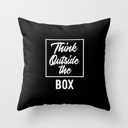 Think Outside the BOX | Art Saying Quotes Throw Pillow
