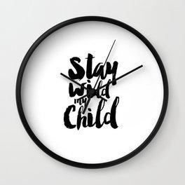 BABY BOY GIFT Stay Wild Moon Chile Nursery Wall Art Nursery Decor Nursery Sign Kids Gift Children Wall Clock