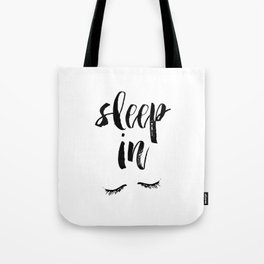 Sleep In Black and White Scandi Bedroom apartment Wall Decor for minimalist Typography Art Print Tote Bag