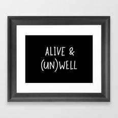 Alive, But Not So Well Framed Art Print