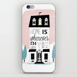 Home is whenever i'm with you iPhone Skin