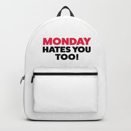 Monday hates you! Backpack