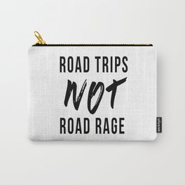 Road Trips NOT Road Rage Carry-All Pouch