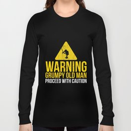 Funny Grumpy Old Man Proceed With Caution Saying  Long Sleeve T-shirt