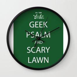 Geek Psalm and Scary Lawn Wall Clock