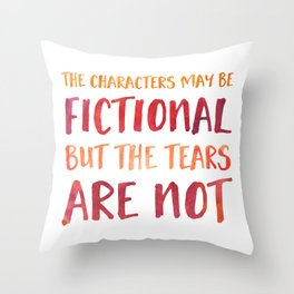 The Characters May Be Fictional But The Tears Are Not - Red/Orange Throw Pillow