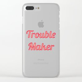 Troublemaker Clear iPhone Case