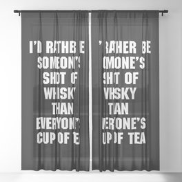 Shot Of Whisky Funny Quote Sheer Curtain
