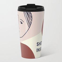 She's only inside her head. Travel Mug