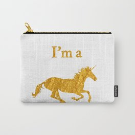 I'm a Unicorn Photo in Bold Gold Carry-All Pouch