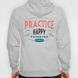 Practice happy - thinking eternally Hoody