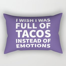 I Wish I Was Full of Tacos Instead of Emotions (Ultra Violet) Rectangular Pillow