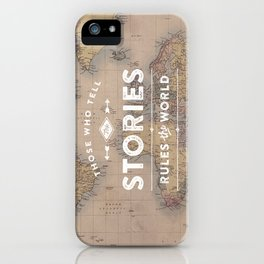 Those who tell the Stories, Rule the World. iPhone Case