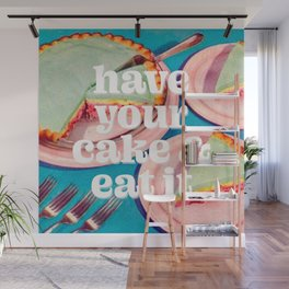 Have your cake Wall Mural
