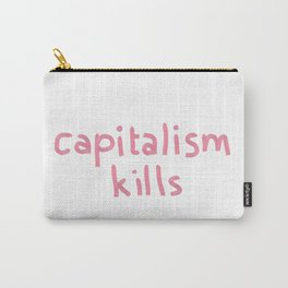 capitalism kills Carry-All Pouch