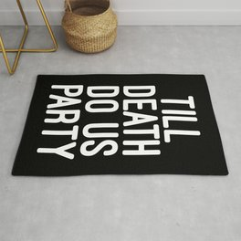 Till Death Do Us Party Music Quote Rug