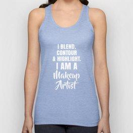 Blend, Contour, Highlight I Am Makeup Artist T-Shirt Unisex Tank Top