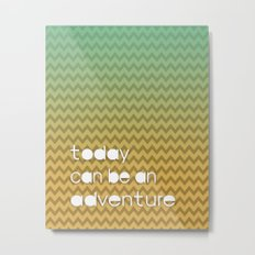 Today Can Be An Adventure Poster Teal Yellow Chevron Metal Print