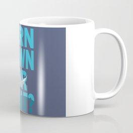 Tern Down For What? Coffee Mug