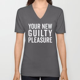 New Guilty Pleasure Funny Quote Unisex V-Neck