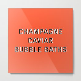 CHAMPAGNE CAVIAR BUBBLE BATHS Metal Print