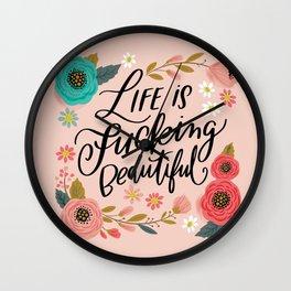 Pretty Swe*ry: Life is Fucking Beautiful Wall Clock