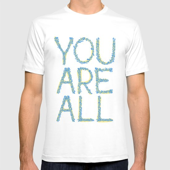 You Are All T-shirt