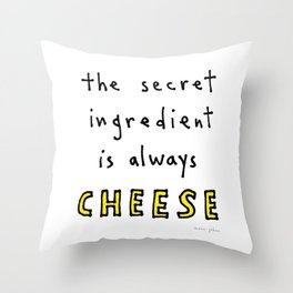 the secret ingredient is always cheese Throw Pillow