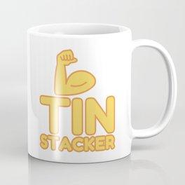 TIN STACKER - funny job gift Coffee Mug