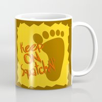 sasquatch Mugs featuring Keep On Squatchin'  |  Sasquatch  |  Bigfoot  |  Yeti by Silvio Ledbetter